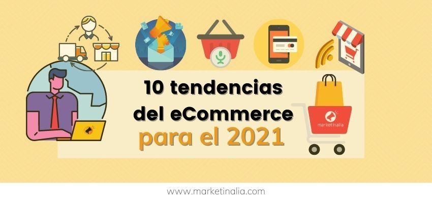 10 tendencias del ecommerce para 2021 - marketinalia